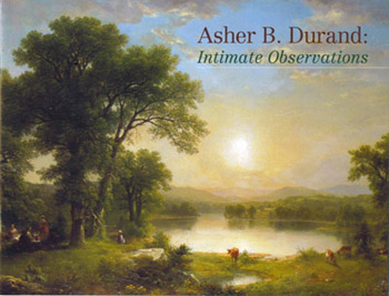Asher B. Durand:  Intimate Observations