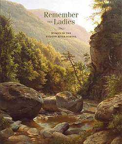 Remember the Ladies: Women of the Hudson River School